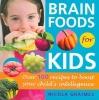 Graimes, Nicola,Brain Foods For Kids