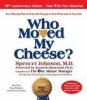 Johnson, Spencer,Who Moved My Cheese