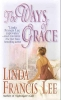 Lee, Linda Francis,The Ways of Grace