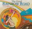 Ortiz, Simon J.,The Good Rainbow Road / Rawa `Kashtyaa`tsi Hiyaani