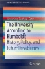The University According to Humboldt,History, Policy, and Future Possibilities
