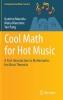 Guerino Mazzola,   Maria Mannone,   Yan Pang,Cool Math for Hot Music