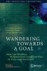 Anthony Aguirre,   Brendan Foster,   Zeeya Merali, ,Wandering Towards a Goal