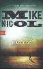 Nicol, Mike, ,Bad Cop