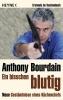 Bourdain, Anthony,Ein bisschen blutig