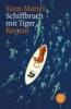 Martel, Yann,Schiffbruch mit Tiger