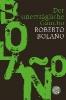 Bolano, Roberto,Der unerträgliche Gaucho