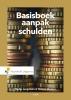 <b>Nadja  Jungmann, Tamara  Madern</b>,Basisboek Aanpak Schulden