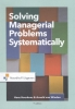 <b>Arnold van Winden, Hans  Heerkens</b>,Solving Managerial Problems Systematically