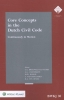 <b>M.T.  Beumers</b>,Core concepts in the Dutch civil code