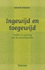 <b>Gerard Groener</b>,Ingewijd en toegewijd