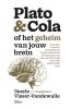 <b>Veerle Visser-Vandewalle</b>,Plato & Cola of het geheim van jouw brein