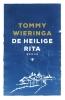 <b>Tommy  Wieringa</b>,De heilige Rita