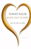 <b>Tomas  Halik</b>,Ik wil dat jij bent