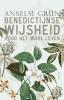 Anselm  Grün, Meinrad  Dufner,Benedictijnse wijsheid voor het ware leven