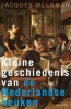 <b>Jacques  Meerman</b>,Kleine geschiedenis van de Nederlandse keuken