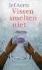 <b>Jef  Aerts</b>,Vissen smelten niet
