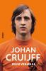 <b>Johan  Cruijff</b>,Johan Cruijff - Mijn verhaal