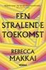 Rebecca  Makkai,Een stralende toekomst