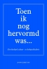 <b>Joop  Gerritsen</b>,Toen ik nog hervormd was...