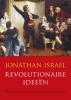 <b>Jonathan  Israel</b>,Revolutionaire idee?n