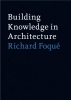Building knowledge,case studies in architecture