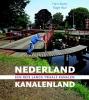 Hans  Buiter, Roger  Raat,Nederland Kanalenland. Een reis lang twaalf kanalen