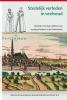 Stedelijk verleden in veelvoud, ,opstellen over laatmiddeleeuwse stadsgeschiedenis in de Nederlanden