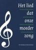 Ton  Dekker, Henk  Kuijer,Het lied dat onze moeder zong + 1 CD