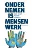 <b>Henk  Smits</b>,ONDERNEMEN IS MENSENWERK