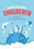 Eric Jan van Dorp ,Succesvol emigreren