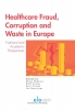 Jos  Boertjens ,Healthcare Fraud, Corruption and Waste in Europe