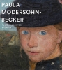 <b>Verena  Borgmann, Beate  Eickhoff, Paul  Knolle, Thijs de Raedt</b>,Paula Modersohn-Becker. Tussen Worpswede en Parijs