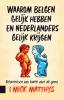Mick  Matthys ,Waarom Belgen gelijk hebben en Nederlanders gelijk krijgen, Belevenissen van buren over de grens