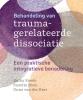 Onno van der Hart ,Behandeling van traumagerelateerde dissociatie