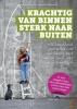 Twanny  Verdonschot Sandra  van der Bolt,Krachtig van binnen, sterk naar buiten!