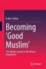 Bulbul Siddiqi, ,Becoming `Good Muslim`