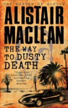 MacLean, Alistair The Way to Dusty Death