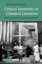 Hunter, Richard Critical Moments in Classical Literature