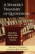 Thomsett, Michael C. A Speaker`s Treasury of Quotations