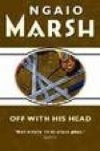 Ngaio Marsh Off With His Head