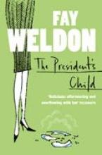 Fay Weldon The President`s Child