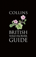 David Streeter,   Christina Hart-Davies,   Audrey Hardcastle,   Felicity Cole Collins British Wild Flower Guide