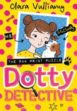Vulliamy, Clara Dotty Detective and the Paw Print Puzzle