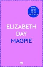 Elizabeth Day, Magpie