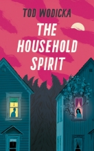 Wodicka, Tod The Household Spirit