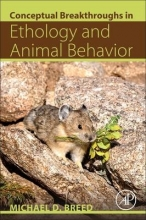 Michael D. (Department of Ecology and Evolutionary Biology, University of Colorado, Boulder, CO, USA) Breed Conceptual Breakthroughs in Ethology and Animal Behavior