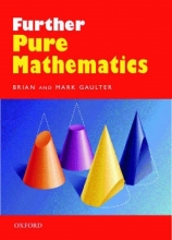 Brian Gaulter,   Mark Gaulter Further Pure Mathematics