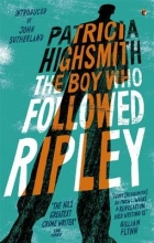 Highsmith, Patricia Boy Who Followed Ripley
