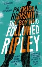 Highsmith, Patricia Boy Who Followed Ripley